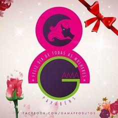 A GAMA Deseja Feliz Dia de Todas as Mulheres!!! Parabéns!!!