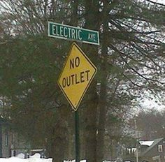 Funny Signs | Electric Avenue No Outlet | Funny Technology - Community - Google+ via Lee Alison