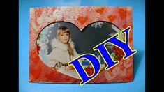 Подарки на День святого Валентина. Фоторамка своими руками на 14 февраля