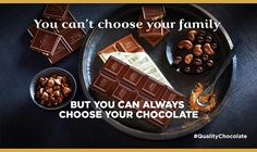 Words to live by! I choose #QualityChocolate.