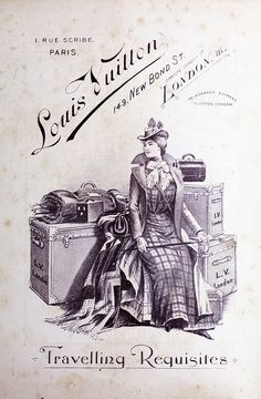 Louis Vuitton ; Luggage advertisement from the 1901 Orient Pacific Guide.    aahhh, the travel days of old...