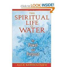 The Spiritual Life of Water: Its Power and Purpose: Alick Bartholomew:
