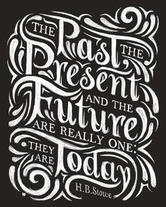 The past, the present and the future... #wisdom #quoteoftheday