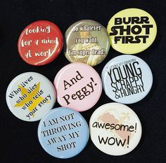 Hey, I found this really awesome Etsy listing at https://www.etsy.com/listing/270386637/hamilton-125-pinback-buttons-set-of-8