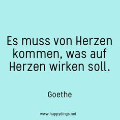 Quote Quotations Quote Quote german Words Words Wisdom Motto Psychology Coaching Sayings Sayings Life Personality Development Self-discovery Affirmations attentiveness - Wisdom Quotes, Life Quotes, Goethe Quotes, Affirmations, German Quotes, German Words, Psychology Quotes, Sharing Quotes, Insurance Quotes