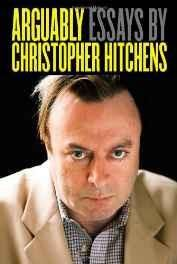 Arguably: Essays by Christopher Hitchens Hardcover ? Import 1 Sep 2011