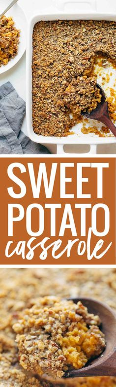 Sweet Potato Casserole with a crunchy brown sugar topping that will give you life. A Thanksgiving recipe classic! | pinchofyum.com