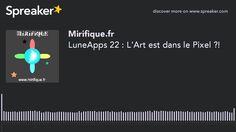 LuneApps 22 : L'Art est dans le Pixel ?!