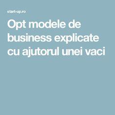 Opt modele de business explicate cu ajutorul unei vaci