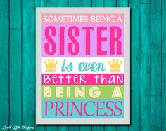 Sometimes being a Sister is even better than being a Princess. Sister Wall Art. Princess Girls Decor. Princess Sign. Princess Decor. Sisters by LittleLifeDesigns on Etsy