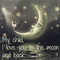 My child, I love you to the moon and back. #mothers