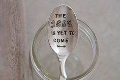 The best is yet to come - hand stamped spoon - motivation, encouragement, new year, graduation - repurposed utensil