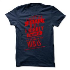 MERAS - I may  be wrong but i highly doubt it i am a M - #grey shirt #family shirt. MORE INFO => https://www.sunfrog.com/Valentines/-MERAS--I-may-be-wrong-but-i-highly-doubt-it-i-am-a-MERAS.html?68278