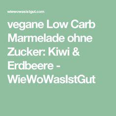 vegane Low Carb Marmelade ohne Zucker: Kiwi & Erdbeere - WieWoWasIstGut