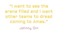 Johnny Orr on being hired at Iowa State. I lOVE Johnny!!