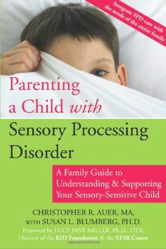 Book: Parenting a Child with Sensory Processing Disorder: A Family Guide to Understanding and Supporting Your Sensory-Sensitive Child