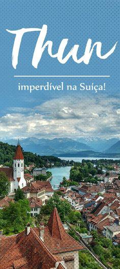 Thun, uma cidade incrível e imperdível na Suíça, inclua no seu roteiro!