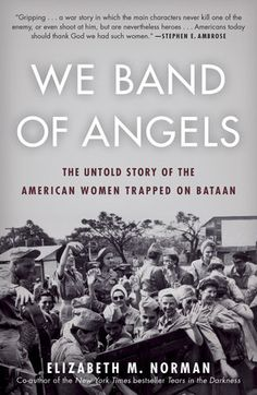 """Read """"We Band of Angels The Untold Story of the American Women Trapped on Bataan"""" by Elizabeth M. Norman available from Rakuten Kobo. In the fall of the Philippines was a gardenia-scented paradise for the American Army and Navy nurses stationed the. Free Pdf Books, Free Ebooks, Reading Lists, Book Lists, Nurses Station, Bataan, John Kerry, American Women, Nonfiction Books"""