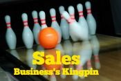 Sales: The Kingpin of All Business - http://www.brilliantbreakthroughs.com/sales-the-kingpin-of-all-business/