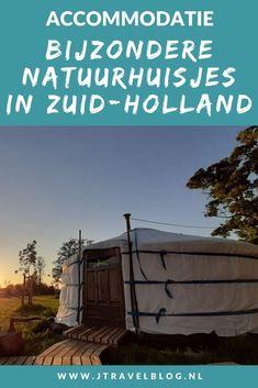 Ik heb een aantal bijzondere natuurhuisjes in de provincie Zuid-Holland voor je op een rijtje gezet. Het zijn stuk voor stuk unieke accommodaties, veelal gelegen in de natuur. #natuurhuisjes #zuidholland #accommodatie #jtravel #jtravelblog Outdoor Gear, Holland, Tent, Blog, Travel, Home Decor, The Nederlands, Store, Viajes