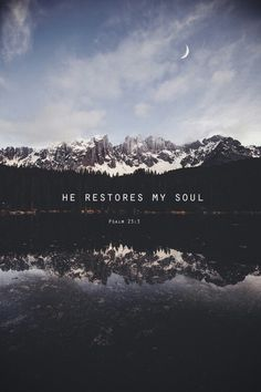 He restores my soul. Give me Jesus! Bible Quotes, Bible Verses, Scriptures, Holy Quotes, Faith Bible, Bible Truth, Give Me Jesus, God Jesus, God Is Good