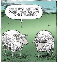 "Speed Bump: Every time I say ""Bah"" doesn't mean you have to say ""Humbug."" Speed Bump: Every time I say Bah doesn't mean you have to say Humbug. Sheep Cartoon, Cartoon Jokes, Funny Cartoons, Funny Cats, Funny Animals, Funny Sheep, Sheep Meme, Cartoon Fun, Funny Comics"