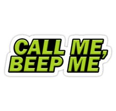 Buy 'Call Me, Beep Me' by Htheriault as a Sticker, Transparent Sticker, or Glossy Sticker Snapchat Stickers, Phone Stickers, Cute Stickers, Sketching Tips, Drawing Tips, Mask Painting, Tumblr Stickers, Aesthetic Stickers, Old Shows