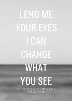 Lend me your eyes… #epos #eyewear #quotes