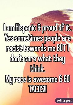Pride in who i am>> I'm Mexican and someone keeps asking if I crossed the border