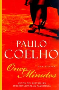 The only Paulo Coelho book I was able to finish. Not bad. Once minutos (Eleven Minutes)