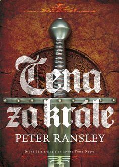 Peter Ransley: CENA ZA KRÁLE (2. díl série Tom Neave) - vázaná