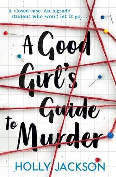 Buy A Good Girl's Guide to Murder by Holly Jackson from Waterstones today! Click and Collect from your local Waterstones or get FREE UK delivery on orders over Ya Books, Good Books, Humor Books, British Books, Books For Teens, Teenage Books To Read, Girl Guides, Mystery Books, Jackson
