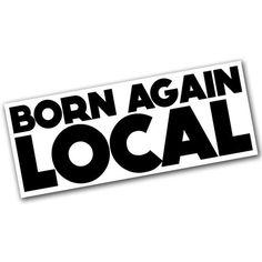 Born Again Local Sticker