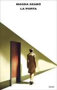 La porta è il romanzo che ha rivelato la piú grande scrittrice ungherese contemporanea.
