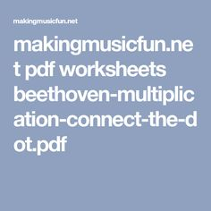 makingmusicfun.net pdf worksheets beethoven-multiplication-connect-the-dot.pdf