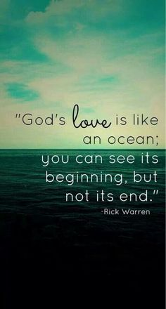 God's love is like an ocean, you can see its beginning but not its end. #Christian #quote