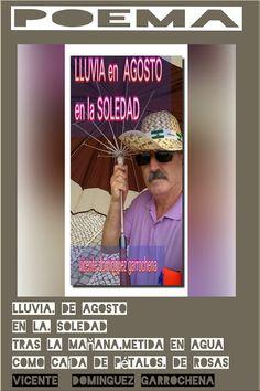 ANTOLOGIA  DEL  POETA  VICENTE  DOMINGUEZ  GARROCHENA: LLUVIA. de AGOSTO  en la. SOLEDAD
