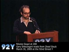 Nikolai Gogol at 200: Gary Shteyngart reads from Dead Souls. See upcoming events at 92Y Poetry: http://www.92y.org/Uptown/Literary-Readings/Main-Reading-Series?utm_source=pinterest_92Y_medium=pinterest_92Y_MainReadingSeries_May412_campaign=Poetry_Center