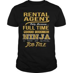 RENTAL AGENT Only Because Full Time Multi Tasking NINJA Is Not An Actual Job Title T-Shirts, Hoodies. ADD TO CART ==► https://www.sunfrog.com/LifeStyle/RENTAL-AGENT--NINJA-GOLD-Black-Guys.html?id=41382