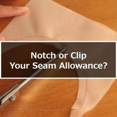 When do I notch and when do I clip a seam allowance? This sewing tutorial show you how to handle curves to get a nice flat seam. Watch what happens when you use these techniques on transparent fabric. Once you see this sewing technique demonstrated this w Sewing Hacks, Sewing Tutorials, Sewing Tips, Sewing Basics, Sewing Ideas, Basic Sewing, Fabric Basket Tutorial, Fat Quarter Projects, Leftover Fabric