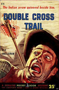"E.E. Hallaran, Double Cross Trail, 1953: ""The Indian arrow quivered beside him..."""