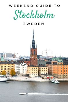 Your Stockholm, Sweden, weekend guide: the best meatballs, city views, shopping, museums and more!