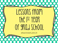 Lessons from the 1st Year of Graduate School - repinned by @PediaStaff – Please Visit ht.ly/63sNtfor all our pediatric therapy pins