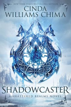 #CoverReveal   Shadowcaster (Shattered Realms, #2) by Cinda Williams Chima