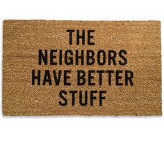 Custom The Neighbors Have Better Stuff Machine-Wahable Rush Home Doormats Rubber Bathroom Welcome Mats Floor Mat Rug Carpets Indoor/Outdoor X Inch Home Design, Interior Design, Interior Ideas, Interior Styling, Just In Case, Just For You, Sweet Home, Home Safes, Up House
