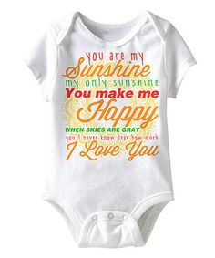 Love this Happy Soul White 'You Are My Sunshine' Bodysuit - Infant by Happy Soul on #zulily! #zulilyfinds
