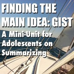Finding the Main Idea: GIST Summarizing for 6-12 Graders