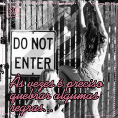 Às vezes é preciso quebrar algumas regras...