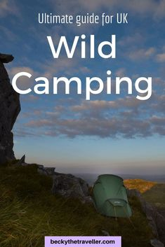 UK wild camping essentials guide for beginners who want to try wild camping. Read my top tips on wild camping in the UK, where to camp, what to bring on your wild camping trip. #camping #wildcamping #getoutdoors #adventure #campingtrip #ukcamping #tent #bivvy #hiking