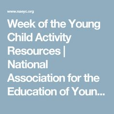 Week of the Young Child Activity Resources   National Association for the Education of Young Children   NAEYC